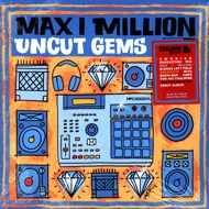 Max I Million - Uncut Gems