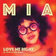 Mia - Love Me Right (XL Middleton Remix) [Deluxe Edition]