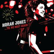 Norah Jones - ...'Til We Meet Again