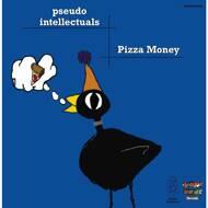 Pseudo Intellectuals - Pizza Money