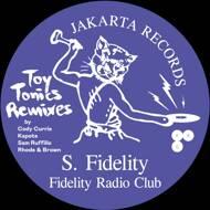 S. Fidelity - Fidelity Radio Club - Toy Tonics Remixes EP
