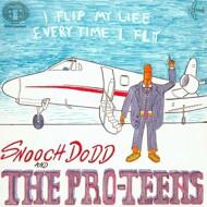 Snooch Dodd and The Pro-Teens - I Flip My Life Every Time I Fly (Orange Vinyl)