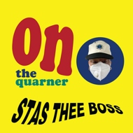 Stas Thee Boss - On The Quarner