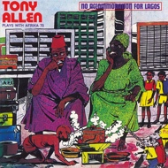 Tony Allen & Africa 70 - No Accomodation For Lagos