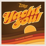 Various - Too Slow To Disco - Yacht Soul [Cover Versions] (RSD 2021)
