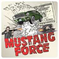Mustang Force - Hollywood Hustlers