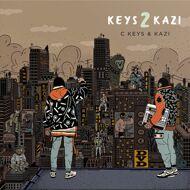C Keys & Kazi - Keys 2 Kazi