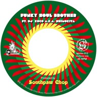 Southpaw Chop - Funky Soul Brother / Down On It