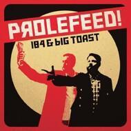 184 & Big Toast - Prolefeed