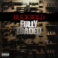 Buckwild - Fully Loaded