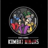 Kuartz & Damien - Kombat Ninjas