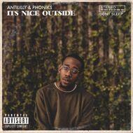 Anti Lilly & Phoniks - It's Nice Outside (Black Vinyl)