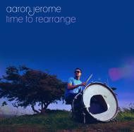 Aaron Jerome - Time To Rearrange