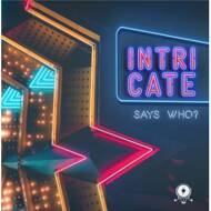 Says Who? - Intricate LP
