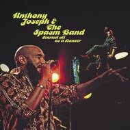Anthony Joseph & The Spasm Band - Started Off As A Dancer