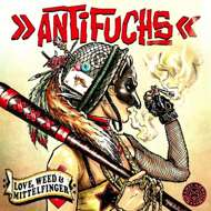 Antifuchs - Love, Weed & Mittelfinger
