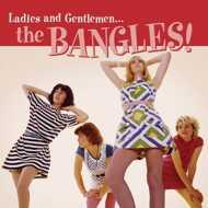 Bangles - Ladies And Gentlemen… The Bangles!