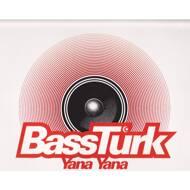 BassTurk - Yana Yana