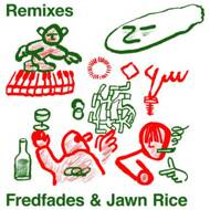 Fredfades & Jawn Rice - Remixes