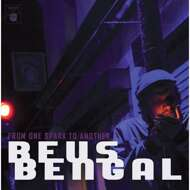 Beus Bengal - From A Spark To The Another