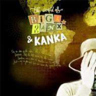 Biga Ranx & Kanka - The World Of Biga Ranx Vol.3