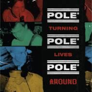 Pole* - Turning Lives Around