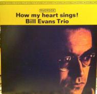 The Bill Evans Trio - How My Heart Sings
