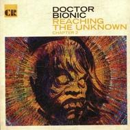Doctor Bionic - Reaching The Unknown Chapter 2