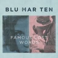 Blu Mar Ten - Famous Lost Words