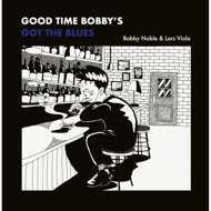 Bobby Noble & Lars Viola - Good Time Bobby's Got The Blues