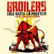 Broilers - Loco Hasta La Muerte!!! E.P. Collection