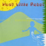 Bruce Haack - Hush Little Robot