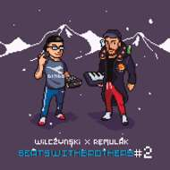 Wilczynski x Remulak - Beats with Brothers Vol. 2