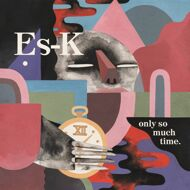 Es-K - Only So Much Time