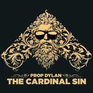 Prop Dylan - The Cardinal Sin
