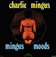 Charles Mingus - Mingus Moods