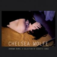 Chelsea Wolfe  - Unknown Rooms: A Collection Of Acoustic Songs