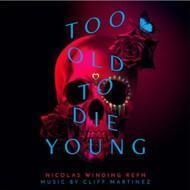 Cliff Martinez - Too Old To Die Young (Soundtrack / O.S.T.)