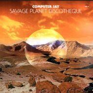 Computer Jay - Savage Planet Discotheque Volume 2