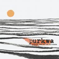 Purkwa - Scheisse man, wo ist die Küste
