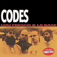 Lou Fresco & La Base & Tru Comers - Codes