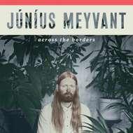 Junius Meyvant - Across The Borders