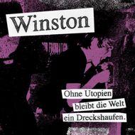 Winston - Ohne Utopien bleibt die Welt ein Dreckshaufen
