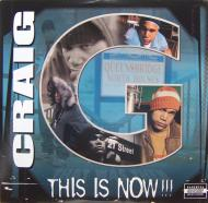Craig G - This Is Now!!!