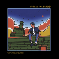 Oscar Jerome - Where Are Your Branches?