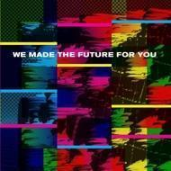 Various - We Made This Future For You