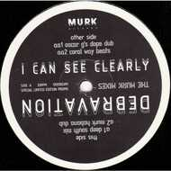 Debravation - I Can See Clearly (The Murk Mixes)