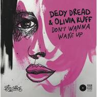 Dedy Dread & Olivia Ruff - Don't Wanna Wake Up / The Rebel Remix