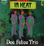 Dee Felice Trio - In Heat