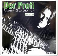 Fader Gladiator - Der Profi